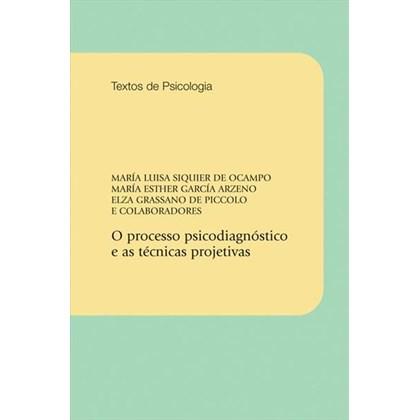O processo psicodiagnóstico e as técnicas projetivas