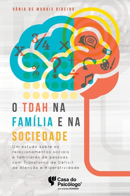 O TDAH na família e na sociedade: um estudo sobre os relacionamentos sociais e familiares