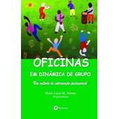 OFICINAS EM DINAMICA DE GRUPO: UM METODO DE INTERVENCAO PSICOSSOCIAL