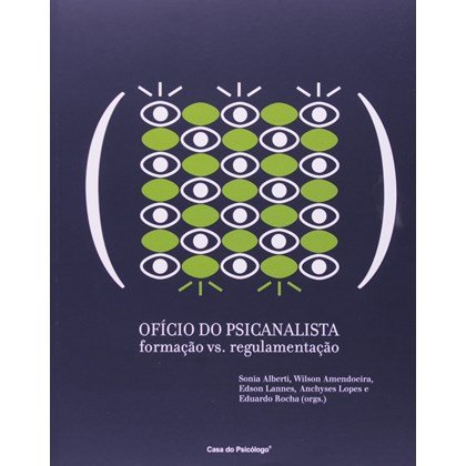 Ofício do psicanalista: formação vs. regulamentação