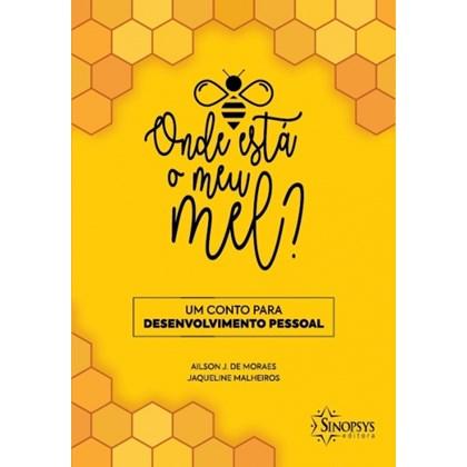Onde está o meu mel? Um conto para desenvolvimento pessoal