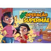 Operação Supermãe: os Super-Heróis estão Onde você Menos Espera