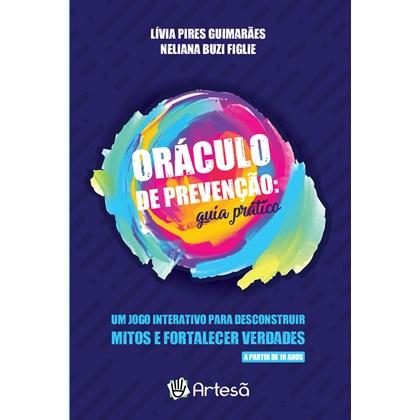 Oráculo de Prevenção: Guia Prático - Um jogo interativo para desconstruir mitos e fortalecer verdade