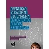 Orientação Vocacional e de Carreira em Contextos Clínicos e Educativos