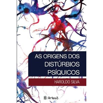 ORIGENS DOS DISTURBIOS PSIQUICOS, AS