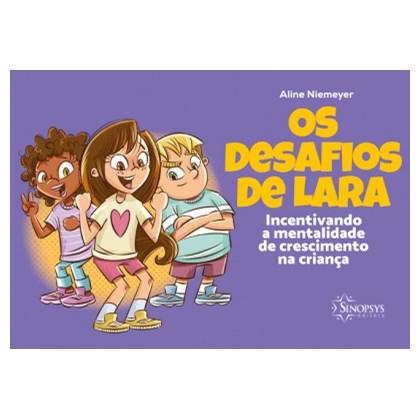Os desafios de Lara: incentivando a mentalidade de crescimento na criança
