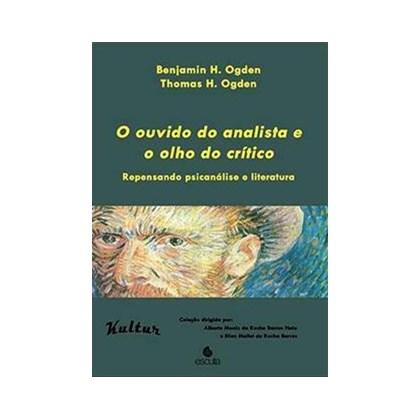 OUVIDO DO ANALISTA E O OLHO DO CRITICO, O