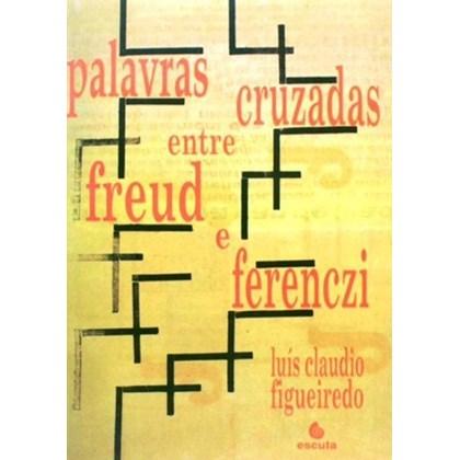 Palavras cruzadas entre Freud e Ferenczi