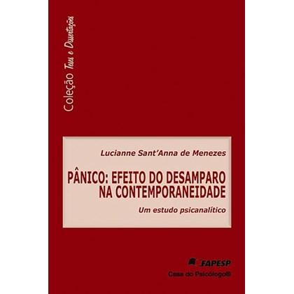 Pânico: efeito do desamparo na contemporaneidade - um estudo psicanalítico