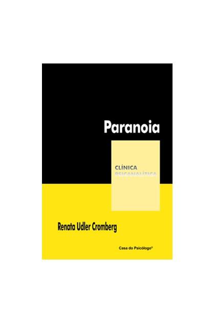 Paranoia (Coleção Clínica Psicanalítica)