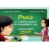 Paulo e a difícil tarefa de aprender a ler: Compreendendo a dislexia