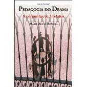 Pedagogia do drama: 8 perguntas e 3 relatos