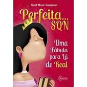 PERFEITA... SQN UMA FABULA PRA LA DE REAL