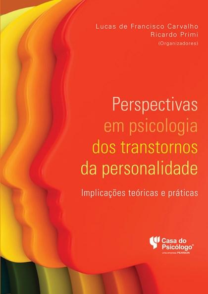 Perspectivas em psicologia dos transtornos da personalidade: Implicações teóricas e práticas