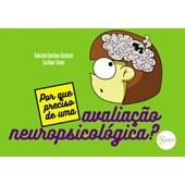 Porque preciso de uma avaliação neuropsicológica?
