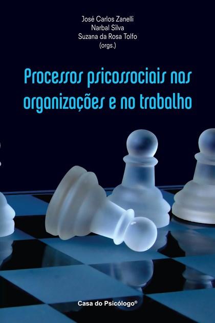 Processos psicossociais nas organizações e no trabalho