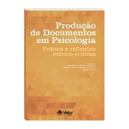 Produção de Documentos em Psicologia - Prática e reflexões térico-críticas