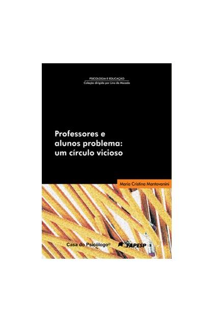 Professores e alunos problema: um círculo vicioso