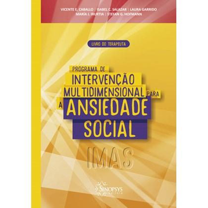Programa de intervenção multidimensional para a ansiedade social (IMAS): livro do terapeuta