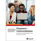 Promove - Universitários. Treinamento de habilidades sociais: guia teórico e prático