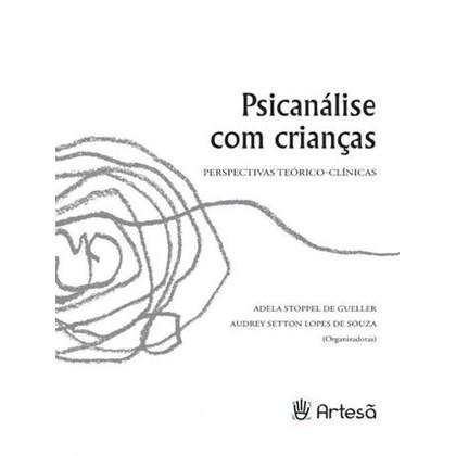 Psicanálise com crianças: perspectivas teórico-clínicas