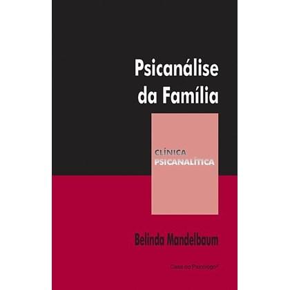 Psicanálise da família (Coleção Clínica Psicanalítica)