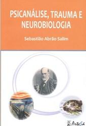 PSICANALISE, TRAUMA E NEUROBIOLOGIA