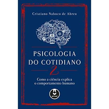 Psicologia do Cotidiano 2: Como a Ciência Explica o Comportamento Humano