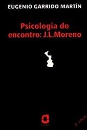 PSICOLOGIA DO ENCONTRO: J.L. MORENO