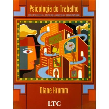 PSICOLOGIA DO TRABALHO UMA INTRODUCAO A PSICOLOGIA INDUSTRIAL/ORGANIZACIONAL