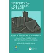 Psicologia e direitos da infância: esboço para uma história recente da profissão no Brasil