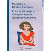 Psicologia e direitos humanos - práticas psicológicas: compromissos e comprometimentos