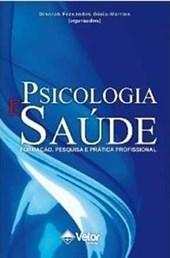 Psicologia e Saúde: Formação, Pesquisa e Prática Profissional