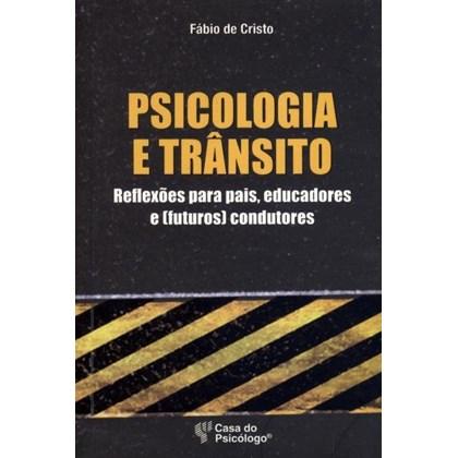 Psicologia e trânsito - Reflexões para pais, educadores e (futuros) condutores