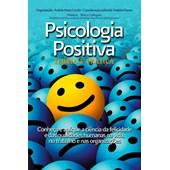 Psicologia Positiva - Teoria e Prática