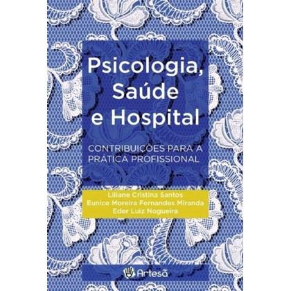 Psicologia, saúde e hospital - contribuições para a prática profissional