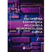 Psicometria e Estatística Aplicadas à Neuropsicologia Clínica (Coleção Neuro. na Prática Clínica)