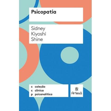 Psicopatia - coleção clínica psicanalítica