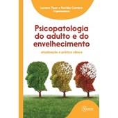 Psicopatologia do adulto e do envelhecimento: atualização e prática clínica
