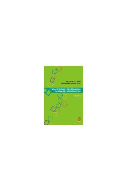 Psicopatologia e psicodinâmica na análise de psicodrámatica - Vol II