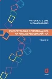 Psicopatologia e psicodinâmica na análise de psicodrámatica - Vol III