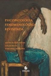 Psicopatologia Fenomenologia Revisitada