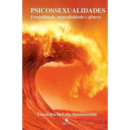 Psicossexualidades - Feminilidade, masculinidade e gênero