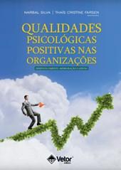 Qualidades Psicológicas Positivas nas Organizações – Desenvolvimento, Mensuração e Gestão