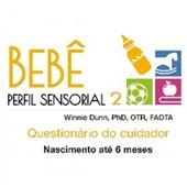 Questionário do cuidador referente ao Perfil Sensorial do Bebê (Perfil Sensorial 2)