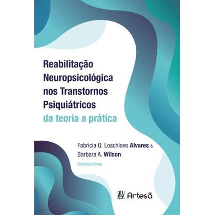 Reabilitação Neuropsicológica Nos Transtornos Psiquiátricos