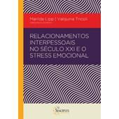 Relacionamentos Interpessoais no século XXI e o stress emocional