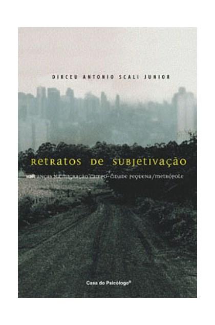 Retratos de subjetivação: nuanças na migração campo-cidade pequena/metrópole