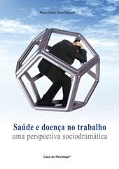 Saúde e doença no trabalho: uma perspectiva sociodramática