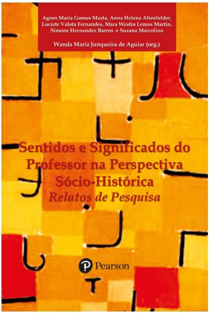 Sentidos e significados do professor na perspectiva sócio-histórica: relatos de pesquisa